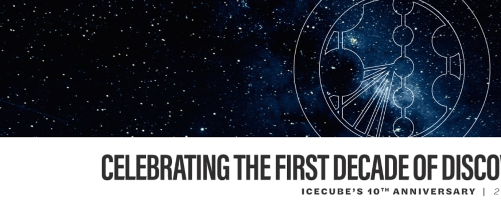 Celebrating IceCube's first decade of discovery